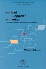 Uppbåd, uppgifter, undantag : om genusarbetsdelning i Sverige under första världskriget Madelene Lidestad