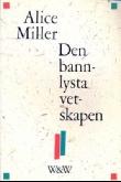 Den bannlysta vetskapen; Miller, Alice, 1923-2010.; 1989